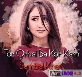 Tor Orbal Ba Khor Kam Pashto Lyrics