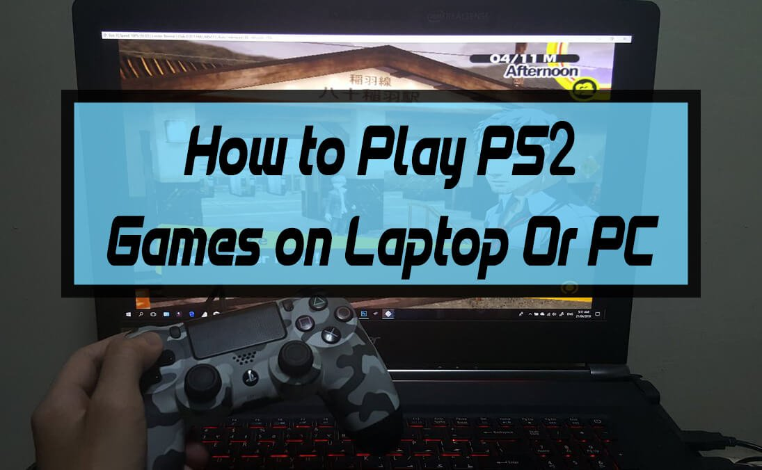 [Tutorial] How to Play PS2 Games on Laptop Or PC