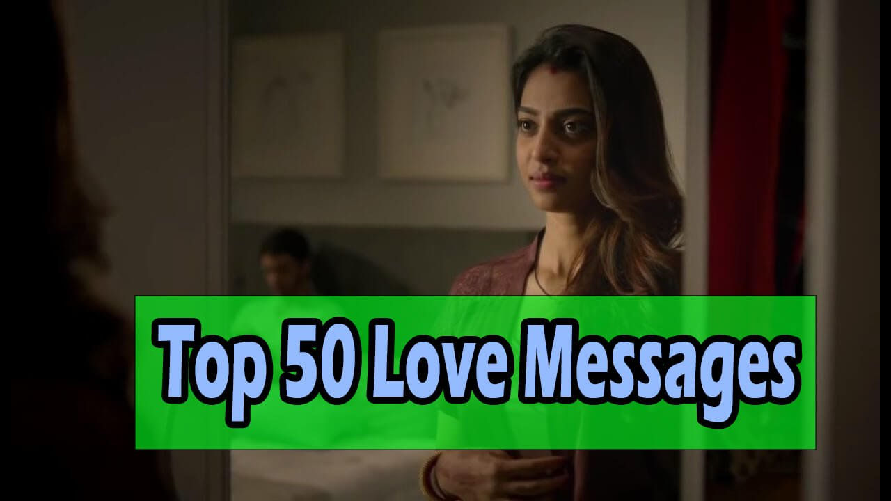Top 50 Love Messages For Girl Friend