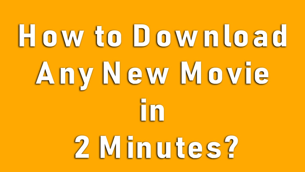 how-to-download-movie-in-2-minutes