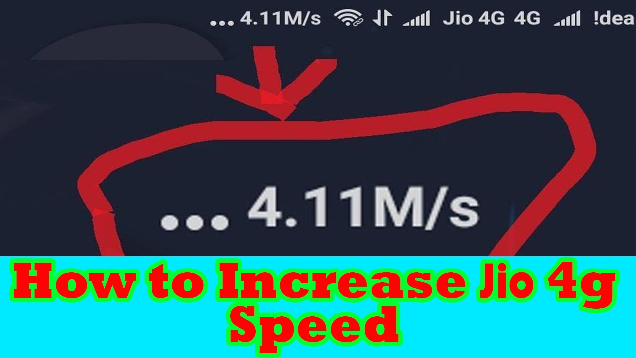 How to Increase my Jio 4G Speed