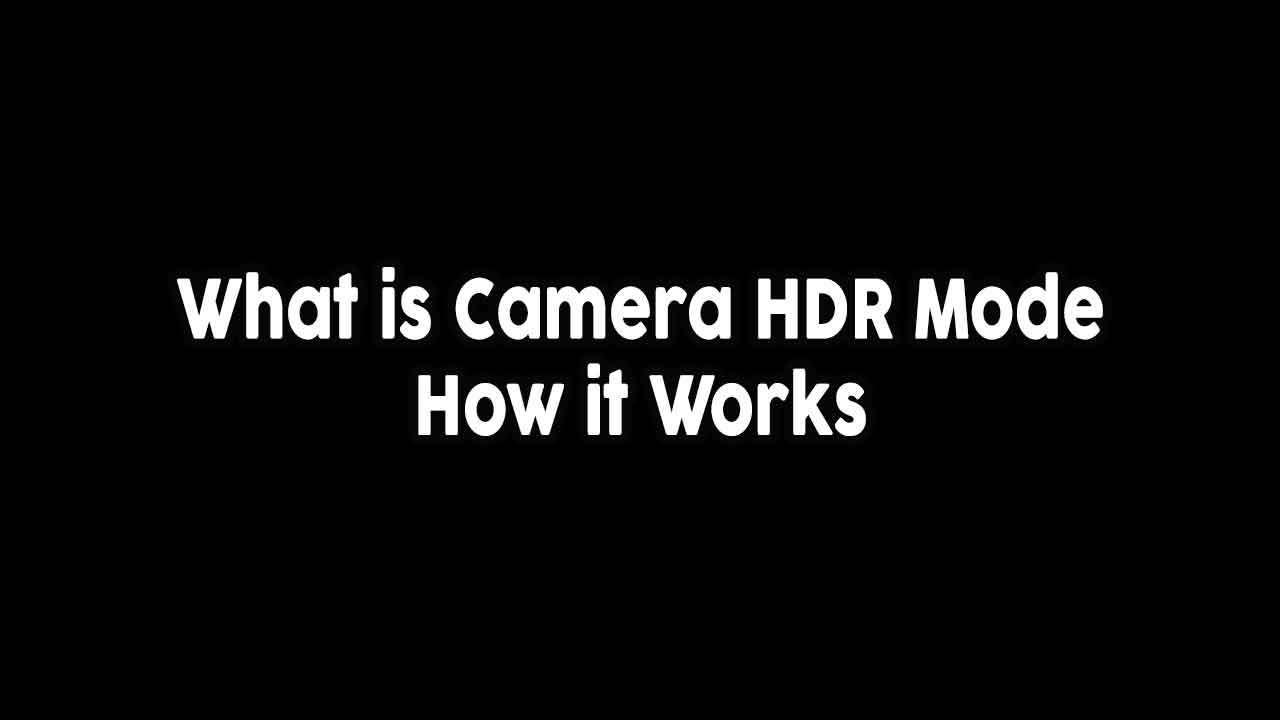 what-is-camera-hdr-mode